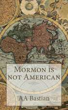 Mormon Is Not American