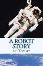 A Robot Story