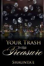 Your Trash Is His Treasure