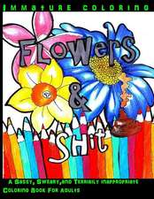 Flowers & Shit