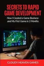 Secrets to Rapid Game Development