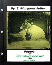 Papers on Literature and Art (1846) by S. Margaret Fuller (Part 1, and 2)