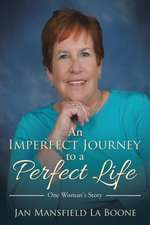 An Imperfect Journey to a Perfect Life
