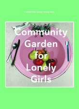 Community Garden for Lonely Girls