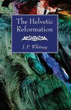 The Helvetic Reformation