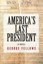 America's Last President