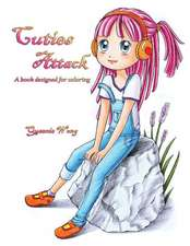 Cuties Attack - A Book Designed for Coloring