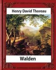 Walden, (1854), by Henry David Thoreau (Worlds Classics)
