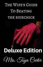 The Wife's Guide to Beating the Sidechick