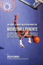 The Quick 15 Minute Meditation Guide for Basketball Parents