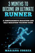3 Months to Become an Ultimate Runner