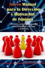 Nuevo Manual Para La Direccion y Motivacion de Equipos