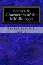 Scenes & Characters of the Middle Ages