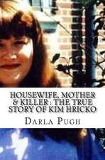Housewife, Mother & Killer