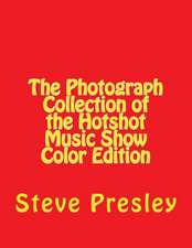 The Photograph Collection of the Hotshot Music Show Color Edition