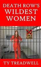 Death Row's Wildest Women