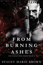 From Burning Ashes