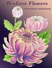 Realistic Flowers - A Hand-Drawn Coloring Book