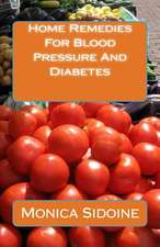 Home Remedies for Blood Pressure and Diabetes