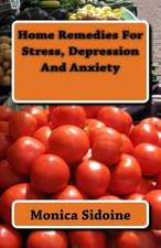 Home Remedies for Stress, Depression and Anxiety