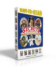 Secrets of American History Collection: The Founding Fathers Were Spies!; Secret Agents! Sharks! Ghost Armies!; Heroes Who Risked Everything for Freed
