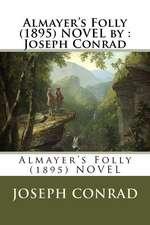 Almayer's Folly (1895) Novel by