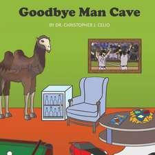 Goodbye Man Cave
