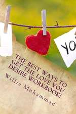 The Best Ways to Get the Love You Desire!!