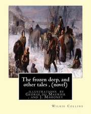 The Frozen Deep, and Other Tales, by Wilkie Collins (Novel)