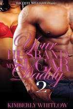 Your Husband, My Sugar Daddy 2