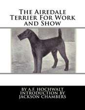 The Airedale Terrier for Work and Show