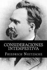 Consideraciones Intempestiva (Spanish Edition)