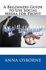 A Beginners Guide to Use Social Media for Profit