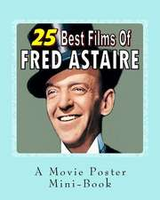 25 Best Films of Fred Astaire