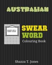Australian Swear Word Colouring Book