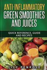 Anti-Inflammatory Green Smoothies and Juices