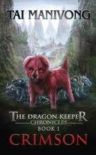 Crimson: The Dragon Keeper Chronicles