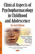 Clinical Aspects of Psychopharmacology in Childhood & Adolescence