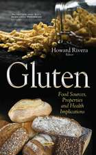 Gluten: Food Sources, Properties & Health Implications
