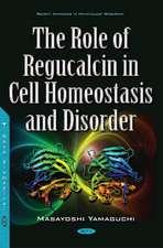 Role of Regucalcin in Cell Homeostasis & Disorder