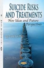 Suicide Risks & Treatments, New Ideas & Future Perspectives