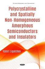 Polycrystalline & Spatially Non-Homogeneous Amorphous Semiconductors & Insulators