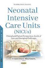 Neonatal Intensive Care Units (NICUs): Clinical & Patient Perspectives, Levels of Care and Emerging Challenges