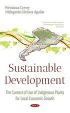 Is Sustainable Development a Chance or an Illusion for Peripheral Areas?: The Context of Use of Indigenous Plants for Local Economic Growth