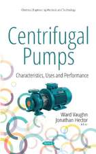 Centrifugal Pumps: Characteristics, Uses & Performance