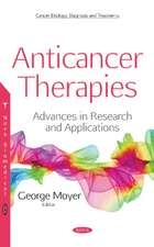Anticancer Therapies: Advances in Research & Applications