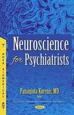 Neuroscience for Psychiatrists