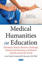Medical Humanities in Education: Definition, History, Benefits, Challenges, Debates & Experiences of Medical Schools Around the World
