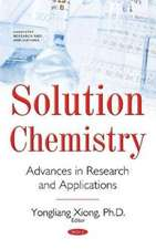 Solution Chemistry: Advances in Research and Applications