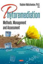 Phytoremediation: Methods, Management and Assessment